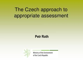 The Czech  approach to  appropriate assessment