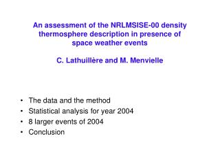 The data and the method Statistical analysis for year 2004 8 larger events of 2004 Conclusion