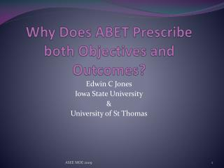 Why Does ABET Prescribe both Objectives and Outcomes?