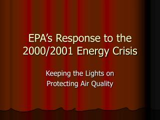 EPA's Response to the 2000/2001 Energy Crisis