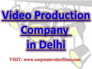 Video Production Company in Delhi@9899700535