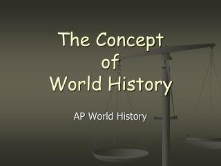 The Concept  of  World History