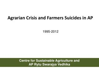 Agrarian Crisis and Farmers Suicides in AP