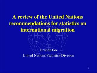 A review of the United Nations recommendations for statistics on international migration
