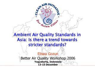 Ambient Air Quality Standards in Asia: Is there a trend towards stricter standards?