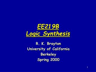 EE219B Logic Synthesis