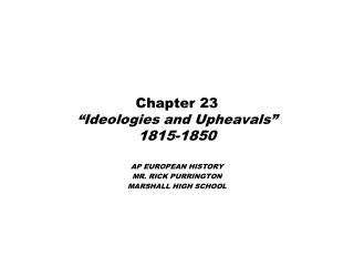"Chapter 23 ""Ideologies and Upheavals"" 1815-1850"
