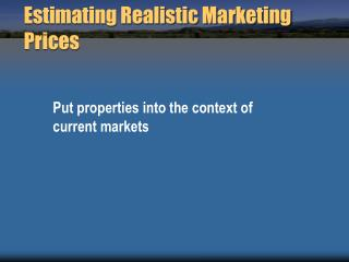 Estimating Realistic Marketing Prices