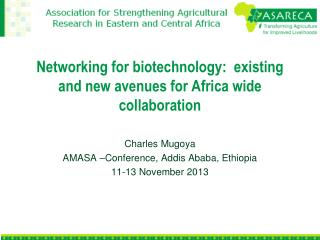 Networking for biotechnology:  existing and new avenues for Africa wide collaboration