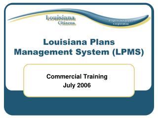 Louisiana Plans Management System (LPMS)