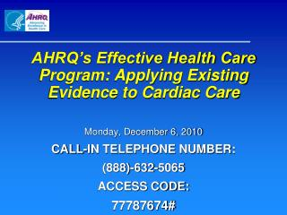 AHRQ's Effective Health Care Program: Applying Existing Evidence to Cardiac Care