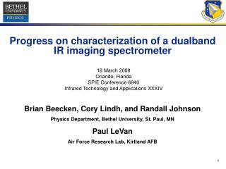 Progress on characterization of a dualband IR imaging spectrometer