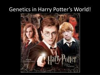 Genetics in Harry Potter's World!