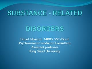 SUBSTANCE - RELATED DISORDERS
