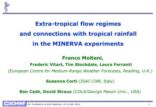 Extra-tropical flow regimes  and connections with tropical rainfall i n the MINERVA experiments