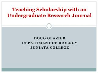 Teaching Scholarship with an Undergraduate Research Journal