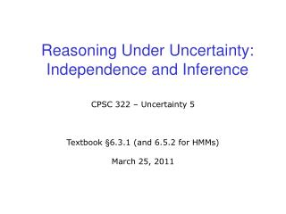 Reasoning Under Uncertainty:  Independence and Inference