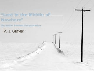 """Lost in the Middle of Nowhere"" Graduate Student Presentation"
