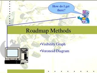 Roadmap Methods