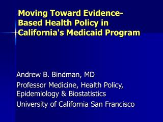Moving Toward Evidence-Based Health Policy in Californias Medicaid Program