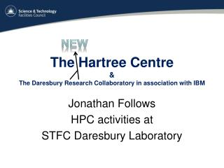 The Hartree Centre & The Daresbury Research  Collaboratory  in association with IBM