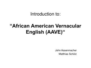 "Introduction to: ""African American Vernacular English (AAVE)"""