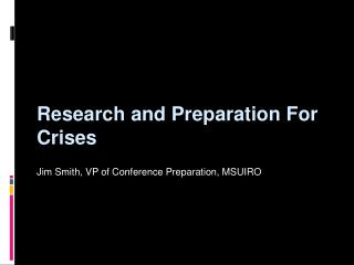 Research and Preparation For Crises