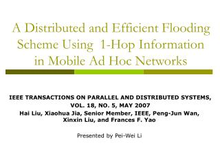 A Distributed and Efficient Flooding Scheme Using  1-Hop Information  in Mobile Ad Hoc Networks