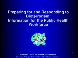 Preparing for and Responding to Bioterrorism:  Information for the Public Health Workforce