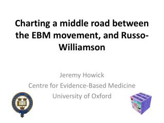 Charting a middle road between the EBM movement, and Russo-Williamson