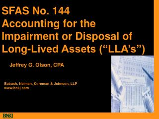"SFAS No. 144 Accounting for the Impairment or Disposal of Long-Lived Assets (""LLA's"")"