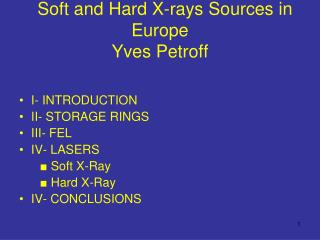 I- INTRODUCTION II- STORAGE RINGS III- FEL IV- LASERS ■ Soft X-Ray       ■ Hard X-Ray