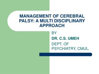 MANAGEMENT OF CEREBRAL PALSY: A MULTI DISCIPLINARY APPROACH