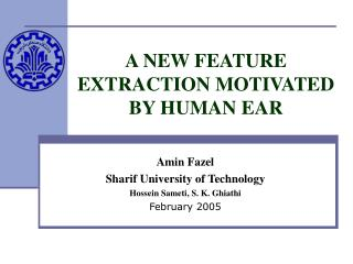 A NEW FEATURE EXTRACTION MOTIVATED BY HUMAN EAR