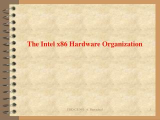 The Intel x86 Hardware Organization