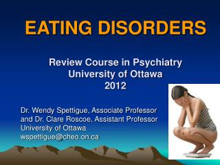EATING DISORDERS Review Course in Psychiatry University of Ottawa 2012