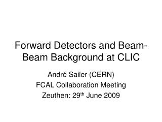 Forward Detectors and Beam-Beam Background at CLIC
