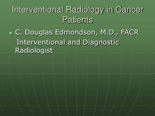 Interventional Radiology in Cancer Patients
