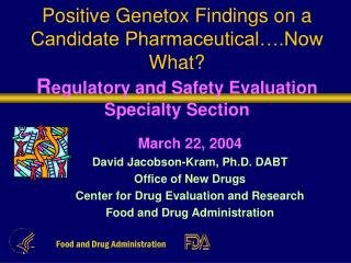 March 22, 2004 David Jacobson-Kram, Ph.D. DABT Office of New Drugs