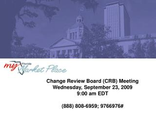 Change Review Board (CRB) Meeting Wednesday, September 23, 2009 9:00 am EDT