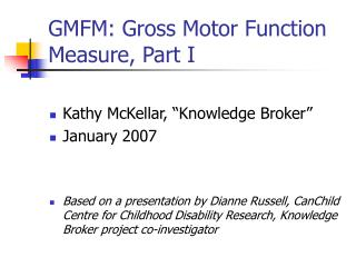 GMFM: Gross Motor Function Measure, Part I