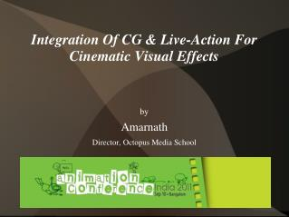 Integration Of CG & Live-Action For Cinematic Visual Effects