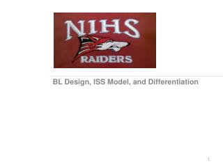 BL Design, ISS Model, and Differentiation