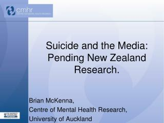 Suicide and the Media: Pending New Zealand Research.