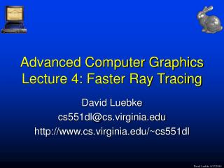 Advanced Computer Graphics Lecture 4: Faster Ray Tracing