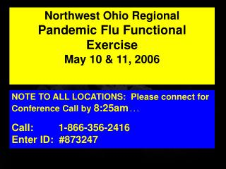 Northwest Ohio Regional Pandemic Flu Functional Exercise May 10 & 11, 2006