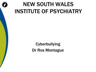NEW SOUTH WALES  INSTITUTE OF PSYCHIATRY