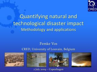 Quantifying natural  and technological disaster  impact Methodology  and applications