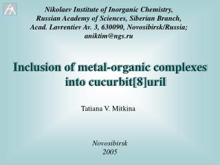 Inclusion of metal-organic complexes into cucurbit[8]uril