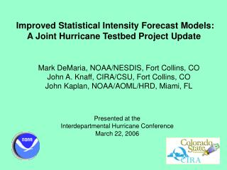 Improved Statistical Intensity Forecast Models: A Joint Hurricane Testbed Project Update
